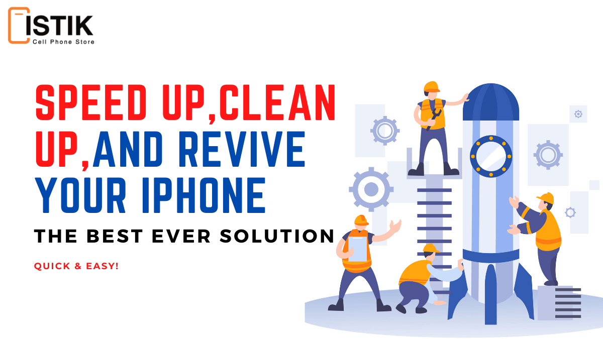 The Best Ever Solution to Speed Up, Clean Up, and Revive Your iPhone