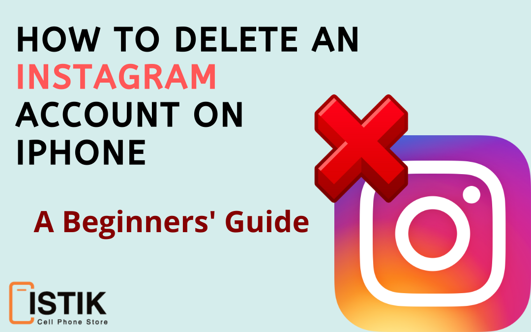 How to Delete an Instagram Account on iPhone? A Beginners' Guide